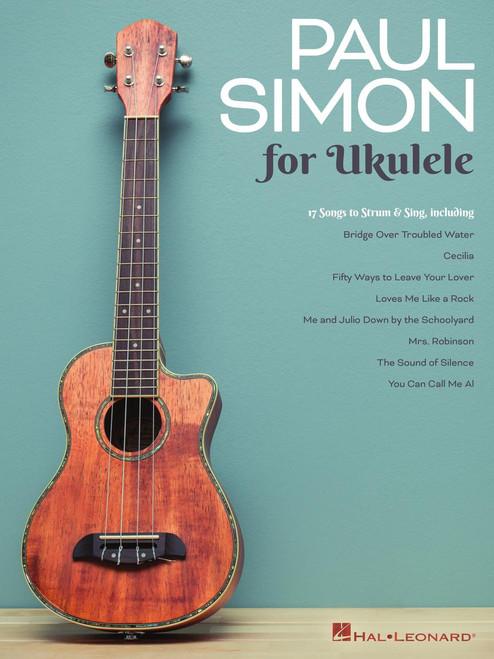 Paul Simon for Ukulele (17 Songs to Strum & Sing) - Ukulele Songbook
