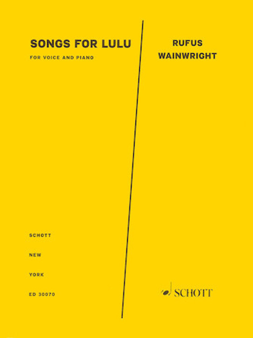 Songs for Lulu for Voice and Piano by Rufus Wainwright (Schott Edition) - Piano / Vocal Songbook