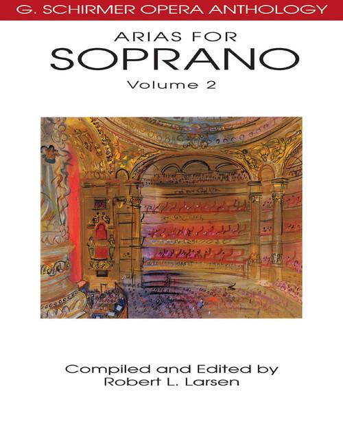 Arias for Soprano (G. Schirmer Opera Anthology) - Volume 2