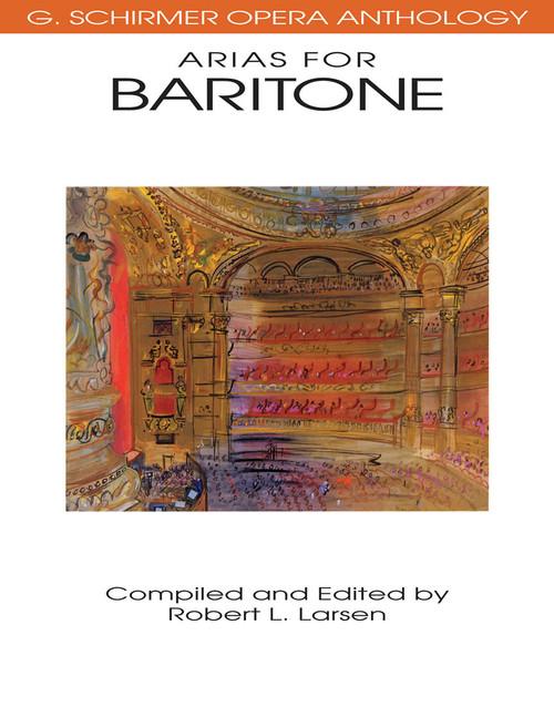 Arias for Baritone (G. Schirmer Opera Anthology)