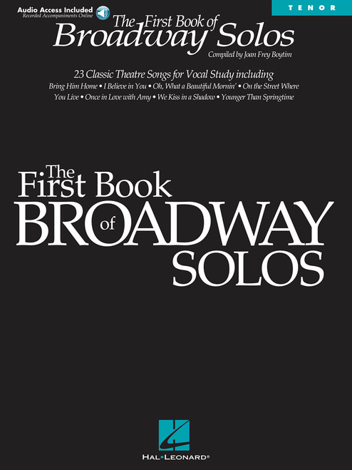 The First Book of Broadway Solos (24 Classic Theater Songs) for Tenor - Book & Audio Access (Recorded Accompaniments Online)