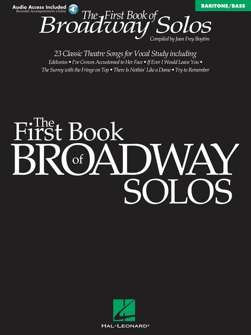 The First Book of Broadway Solos (24 Classic Theater Songs) for Baritone / Bass - Book & Audio Access (Recorded Accompaniments Online)