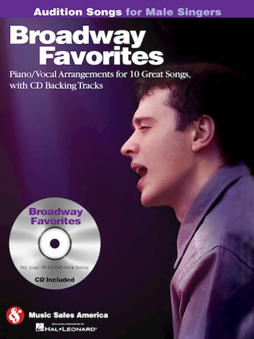 Audition Songs for Male Singers - Broadway Favorites - Piano / Vocal Arrangements for 10 Great Songs with Backing CD