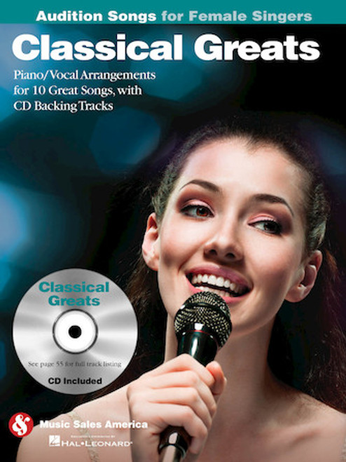 Audition Songs for Female Singers - Classical Greats - Piano / Vocal Arrangements for 10 Great Songs with Backing CD