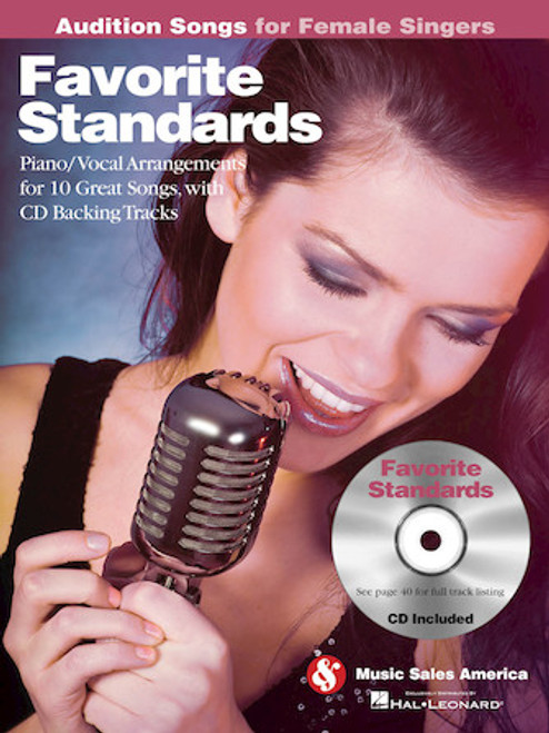 Audition Songs for Female Singers - Favorite Standards - Piano / Vocal Arrangements for 10 Great Songs with Backing CD