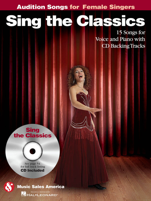 Audition Songs for Female Singers - Sing the Classics - Piano / Vocal Arrangements for 15 Great Songs with Backing CD