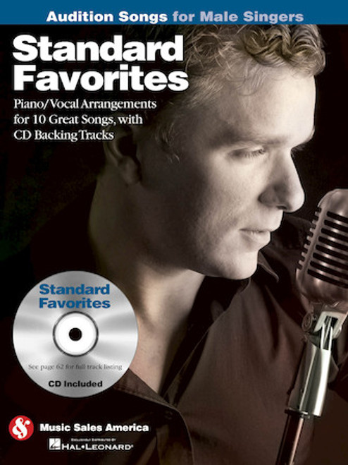 Audition Songs for Male Singers - Standard Favorites- Piano / Vocal Arrangements for 10 Great Songs with Backing CD