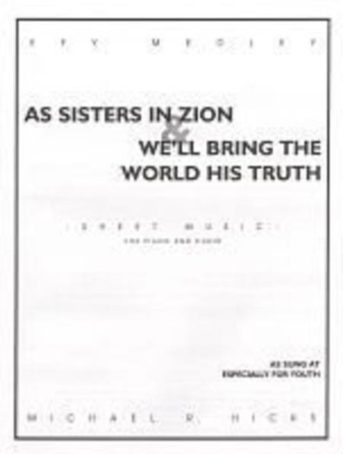 As Sisters in Zion & We'll Bring the World His Truth - Arr. by Michael R. Hicks - SATB