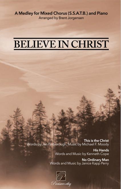 Believe in Christ (medley) - Arr. Brent Jorgensen - SSATB and piano