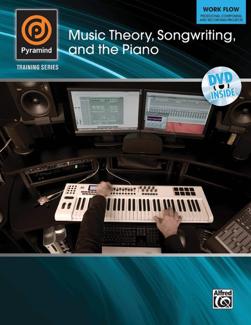 Music Theory. Songwriting, and the Piano - Pyramind Training Series