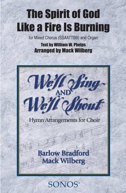 The Spirit of God Like a Fire is Burning - Arr. Mack Wilberg - SSAATTBB and Organ