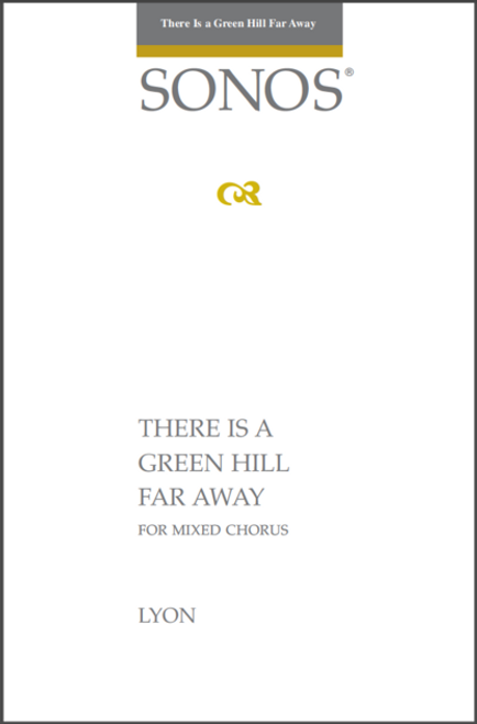 There is a Green Hill Far Away - Arr. Laurence Lyon - SATB and Piano