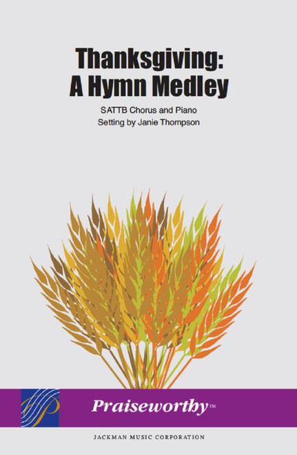 Thanksgiving: A Hymn Medley - Arr. Janie Thompson - SATTB and Piano