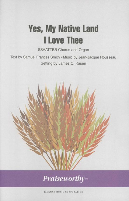 Yes, My Native Land I Love Thee - Arr. James Kasen - SSAATTBB and Organ