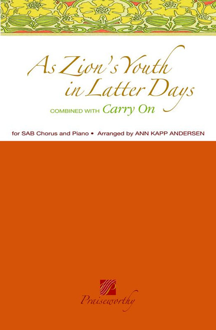 As Zion's Youth in Latter Days/Carry On - Arr. Ann Kapp Andersen - SAB and Piano