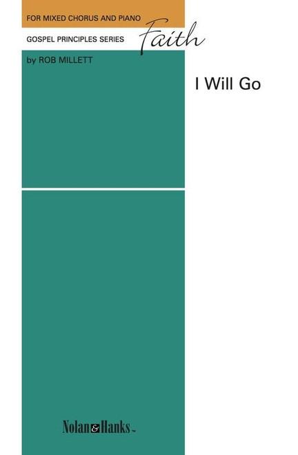 Faith: I Will Go - arr. Robert Millett - SAB and Piano