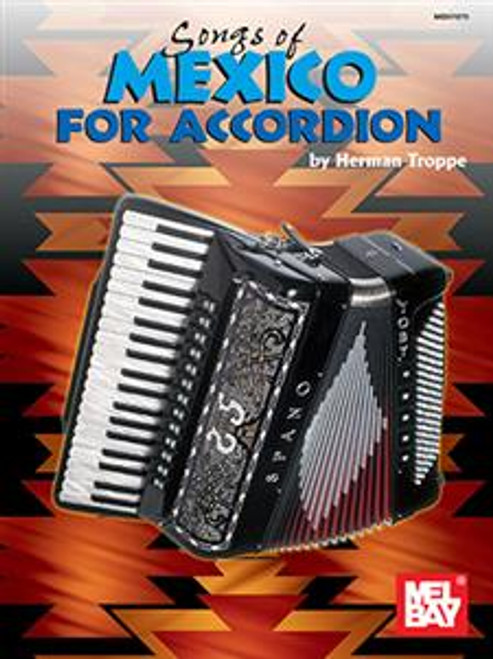 Songs of Mexico for Accordion - by Herman Troppe