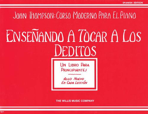 Thompson: Curso Moderno Para el Piano - Enseñando a Tocar a los Deditos