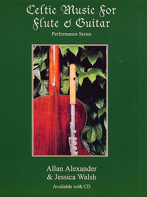 Celtic Music for Flute & Guitar by Allan Alexander and Jessica Walsh w/ playalong CD