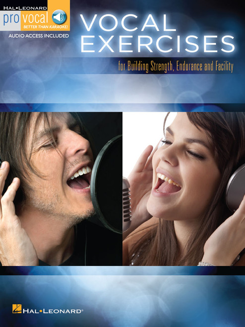 Vocal Exercises for Building Strength, Endurance, and Facility- Pro Vocal