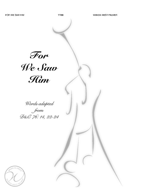 For We Saw Him - arr. Palmer - TTBB and Piano