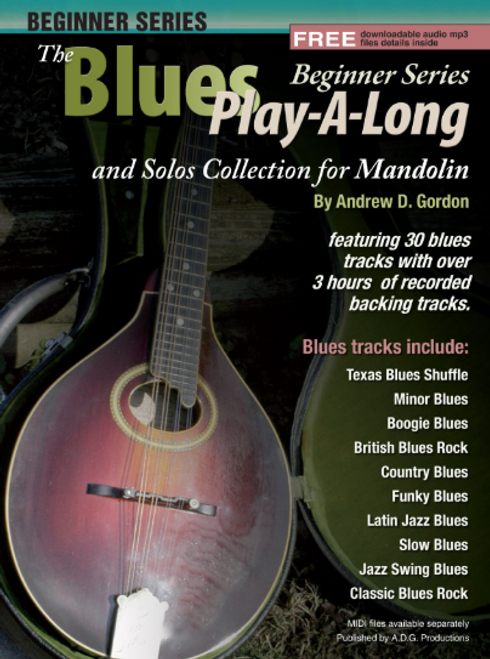 The Blues Play-A-Long and Solos for Mandolin by Andrew D Gordon