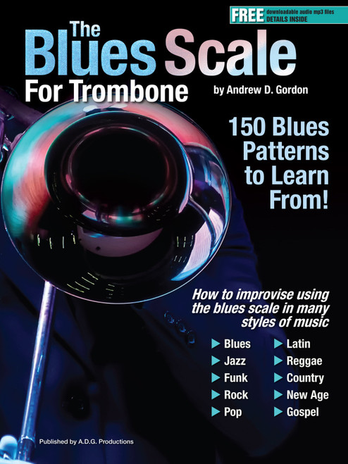 The Blues Scale for Trombone (150 Patterns) by Andrew Gordon