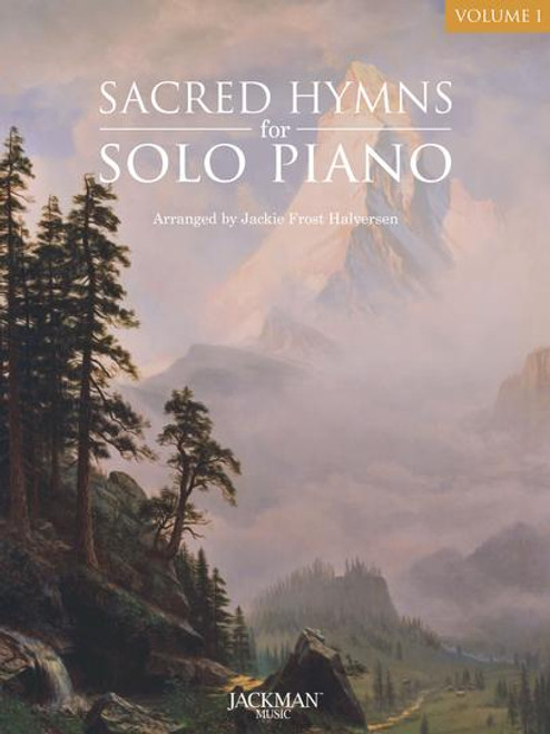 Sacred Hymns for Solo Piano Vol. 1 - Jackie Frost Halversen