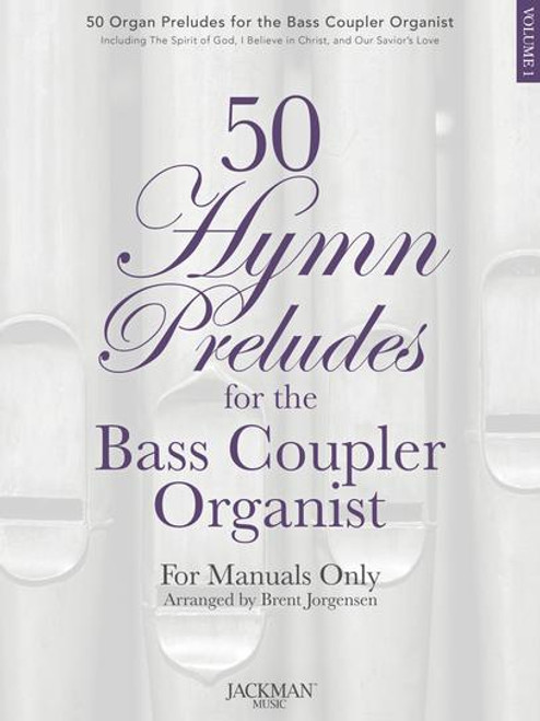 50 Hymn Preludes for the Bass Coupler Organist - Vol. 1