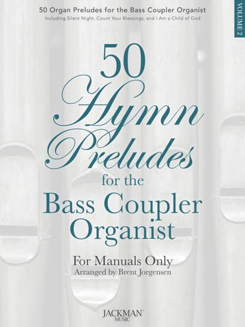 50 Hymn Preludes for the Bass Coupler Organist