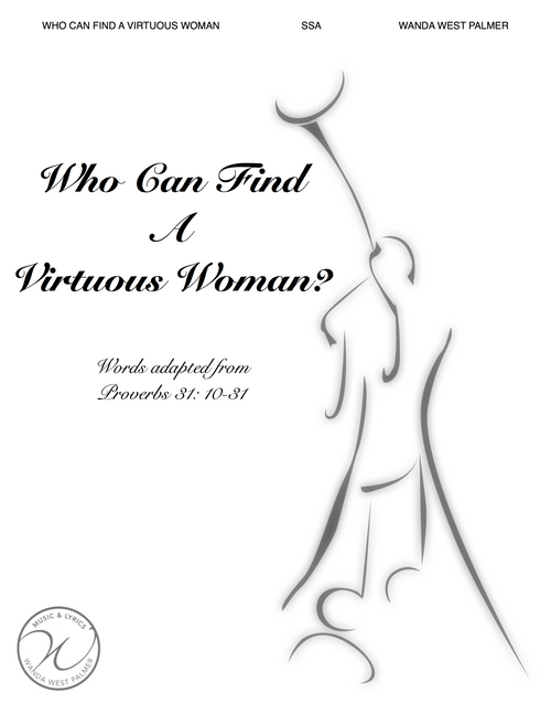 Who Can Find a Virtuous Woman - arr. Palmer - SSA
