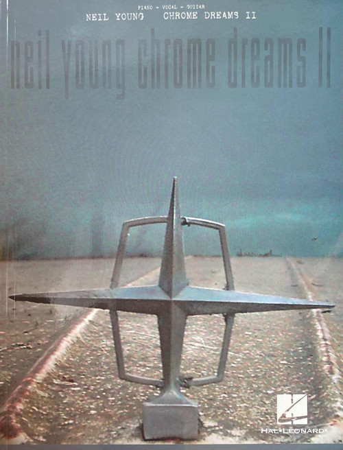 Neil Young - Chrome Dreams II - Piano / Vocal / Guitar Songbook