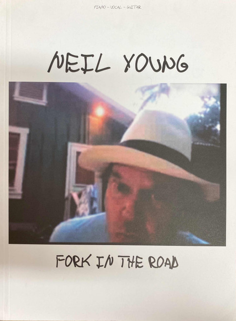 Neil Young - Fork in the Road - Piano / Vocal / Guitar Songbook