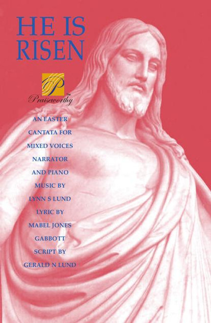 He is Risen: An Easter Cantata