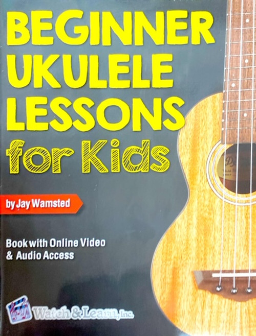 Beginner Ukulele Lessons for Kids by Jay Wamsted - Book / Online Video Access