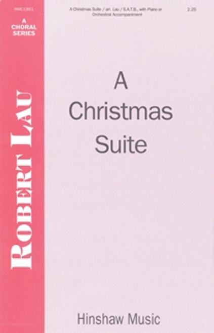 A Christmas Suite - arr. Lau - SATB