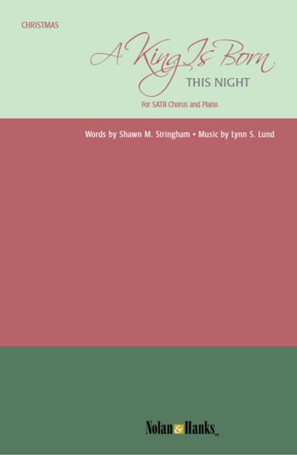 A King is Born This Night - arr. Lund - SATB