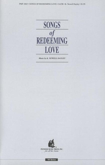 Songs of Redeeming Love - arr. Dayley - SATB