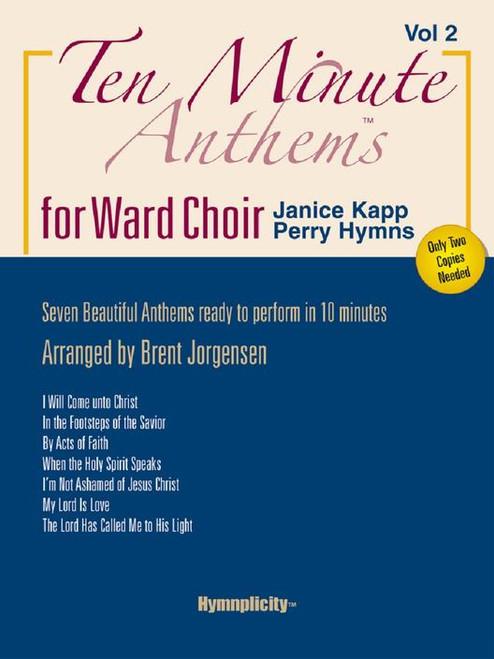 Ten Minute Anthems for Ward Choir - Vol. 2