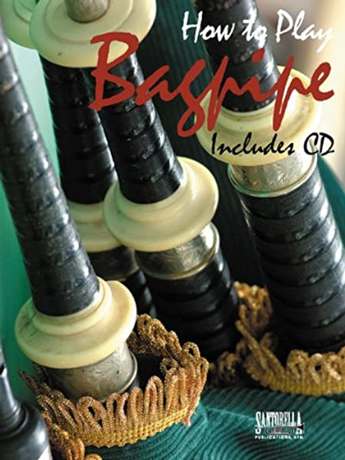 How to Play Bagpipe (Includes CD)