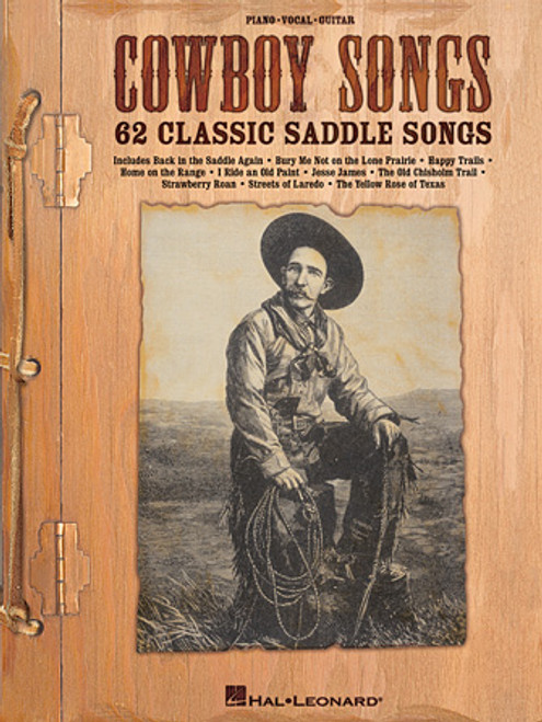 Cowboy Songs: 62 Classic Saddle Songs