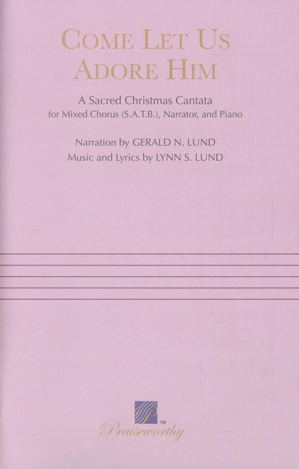 Come Let Us Adore Him: A Sacred Cantata - arr. Lund