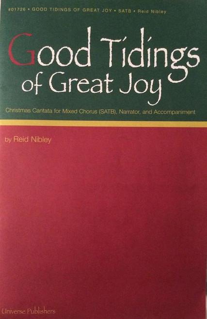 Good Tidings of Great Joy: Christmas Cantata - arr. Nibley - SATB