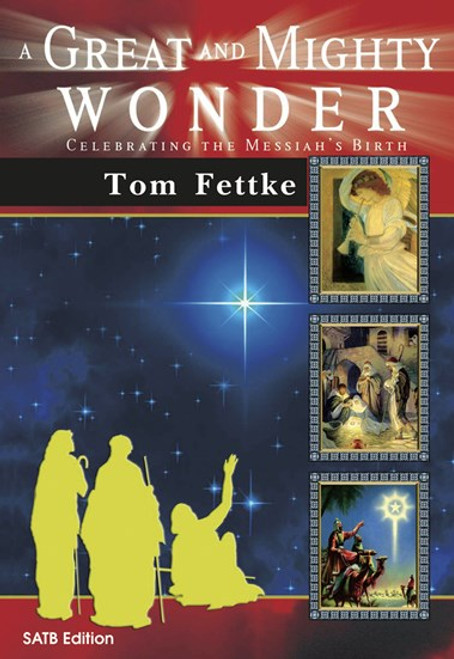 A Great and Mighty Wonder - arr. Fettke