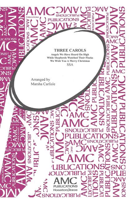 Three Carols - arr. Carlisle - SSA