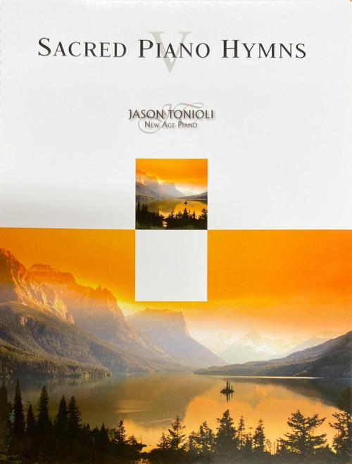 Sacred Piano Hymns Volume 5 - by Jason Tonioli