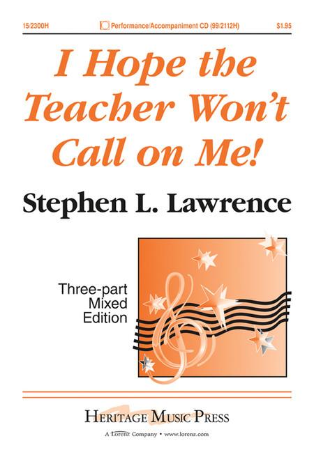 I Hope the Teacher Won't Call on Me! - arr. Lawrence -SAB