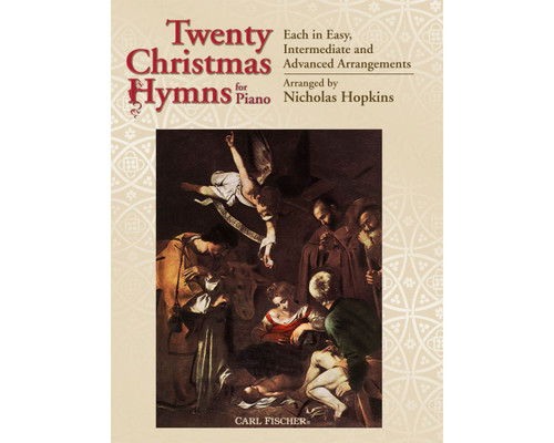 20 Christmas Hymns for Piano (Each in Easy, Intermediate and Advanced Arrangements) Arranged by Nicholas Hopkins