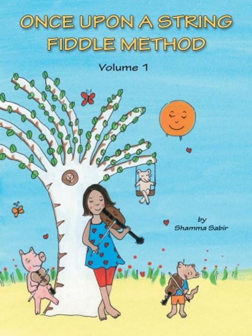 Once Upon a String Fiddler Method - Volume 1 by Shamma Sabir