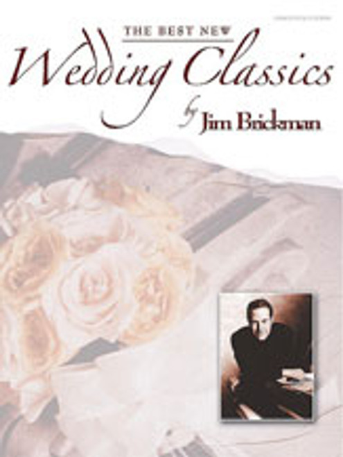 The Best New Wedding Classics by Jim Brickman